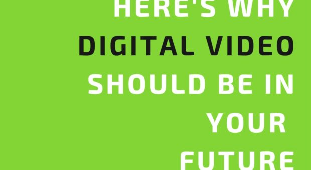 [Infographic] Why Digital Video Should be in Your Future