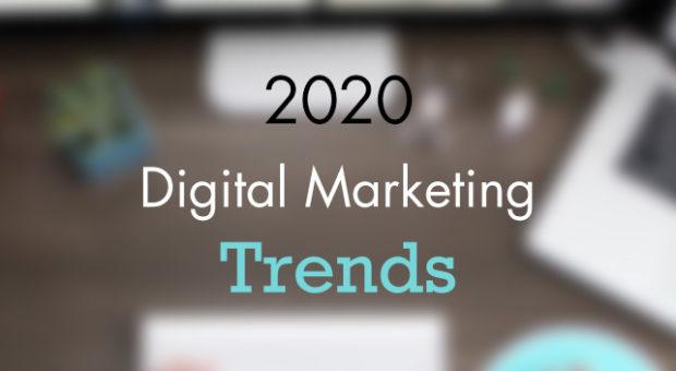 Digital Marketing Trends (2020 Edition)